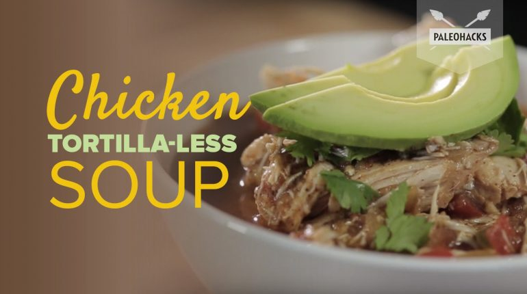 Chicken Tortilla-Less Soup | Paleo Recipe