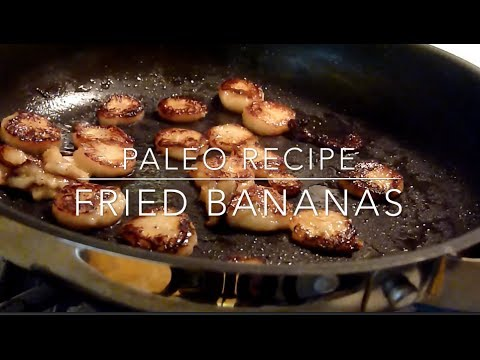 Paleo Recipe: Fried Bananas