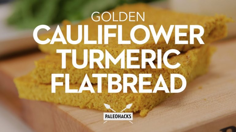 Golden Cauliflower Turmeric Flatbread | Paleo Recipe