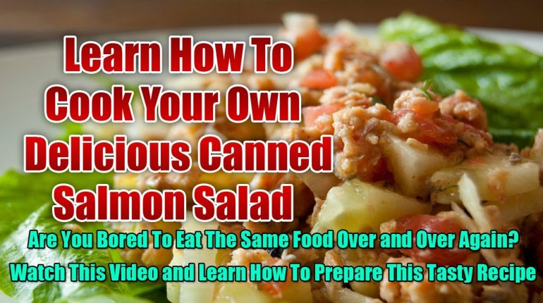 Best Paleo Recipes : Learn How to Prepare an Easy and Tasty Canned Salmon Salad