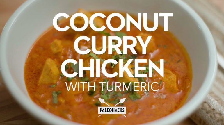 Coconut Curry Chicken with Turmeric | Paleo Recipe