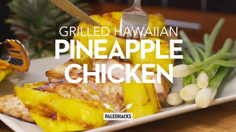 Grilled Hawaiian Pineapple Chicken | Paleo Recipe