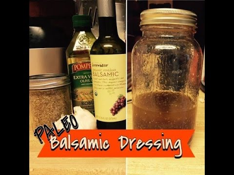 HOW TO MAKE  BALSAMIC VINAIGRETTE SALAD DRESSING || Paleo Recipes