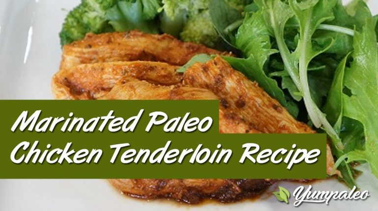 Marinated Paleo Chicken Tenderloin Recipe