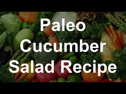 Paleo Diet Recipe - Cucumber Salad