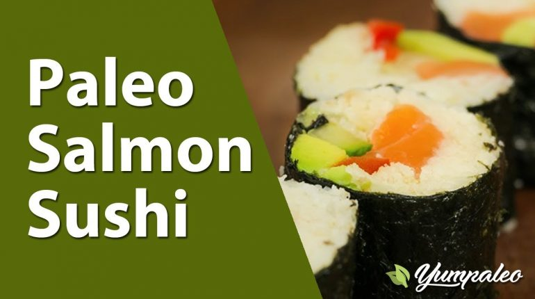 Paleo Salmon Sushi Recipe