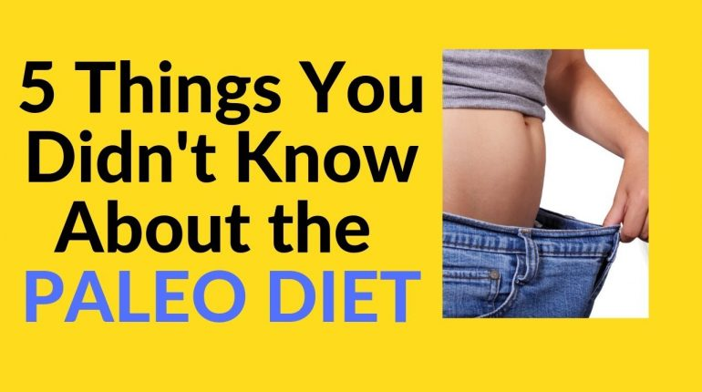 5 Things You Didn't Know About the Paleo Diet