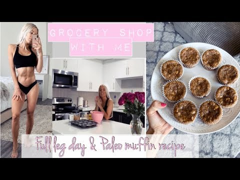 GROCERY SHOP WITH ME! || Full Leg Workout & Paleo Muffin Recipe!