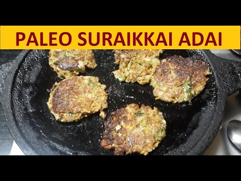 Suraikkai Adai from Paleo Kitchen/in tamil/ Suraikkai Recipe