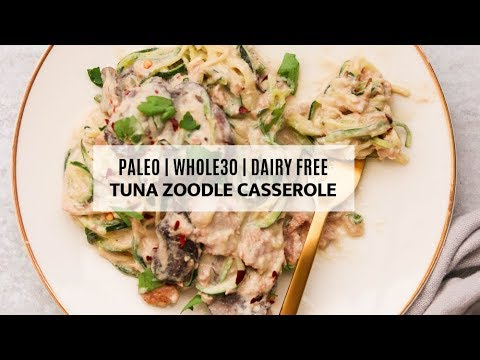 Whole30 & Paleo Tuna Zoodle Casserole