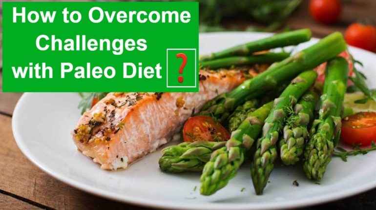 Paleo Diet 101 #4: How to overcome challenges with Paleo Diet