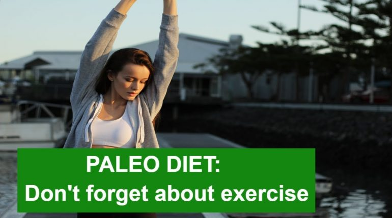 Paleo Diet 101 #8: Don't forget about exercise